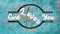 God Loves You Series
