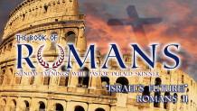 "Romans 11 ""Israels Future!"""