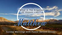 "Mathew 20 ""What is The Kingdom of Heaven Like?"""